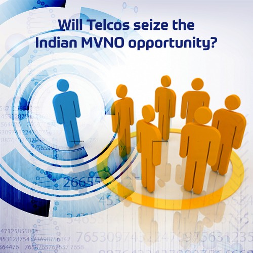 Will Telcos seize the Indian MVNO opportunity?