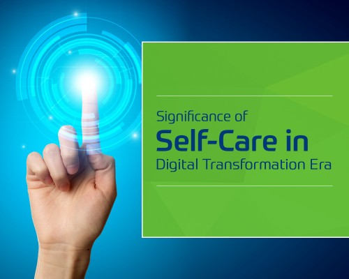 Significance of Self-Care in Digital Transformation Era