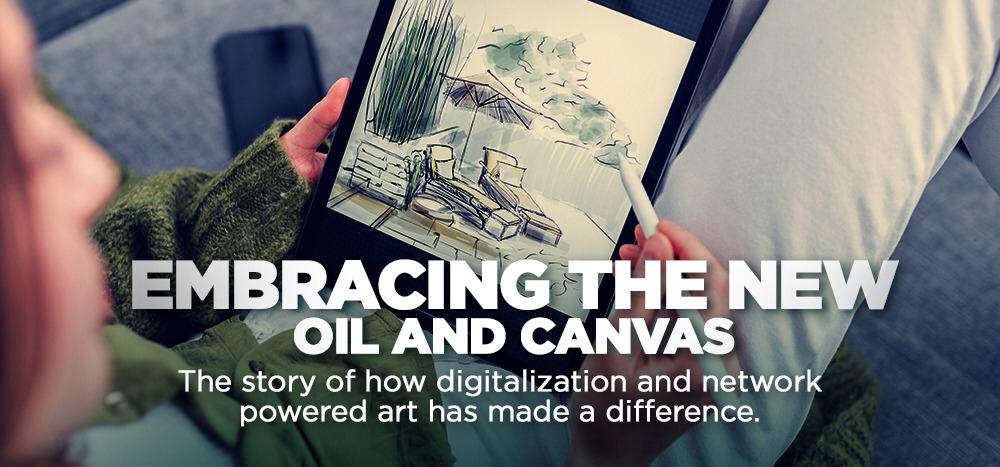Embracing The New Oil And Canvas The story of how digitalization and network powered art has made a difference