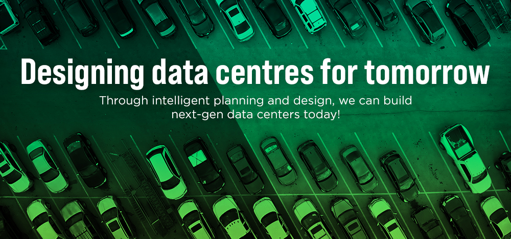 Designing Data centers for tomorrow