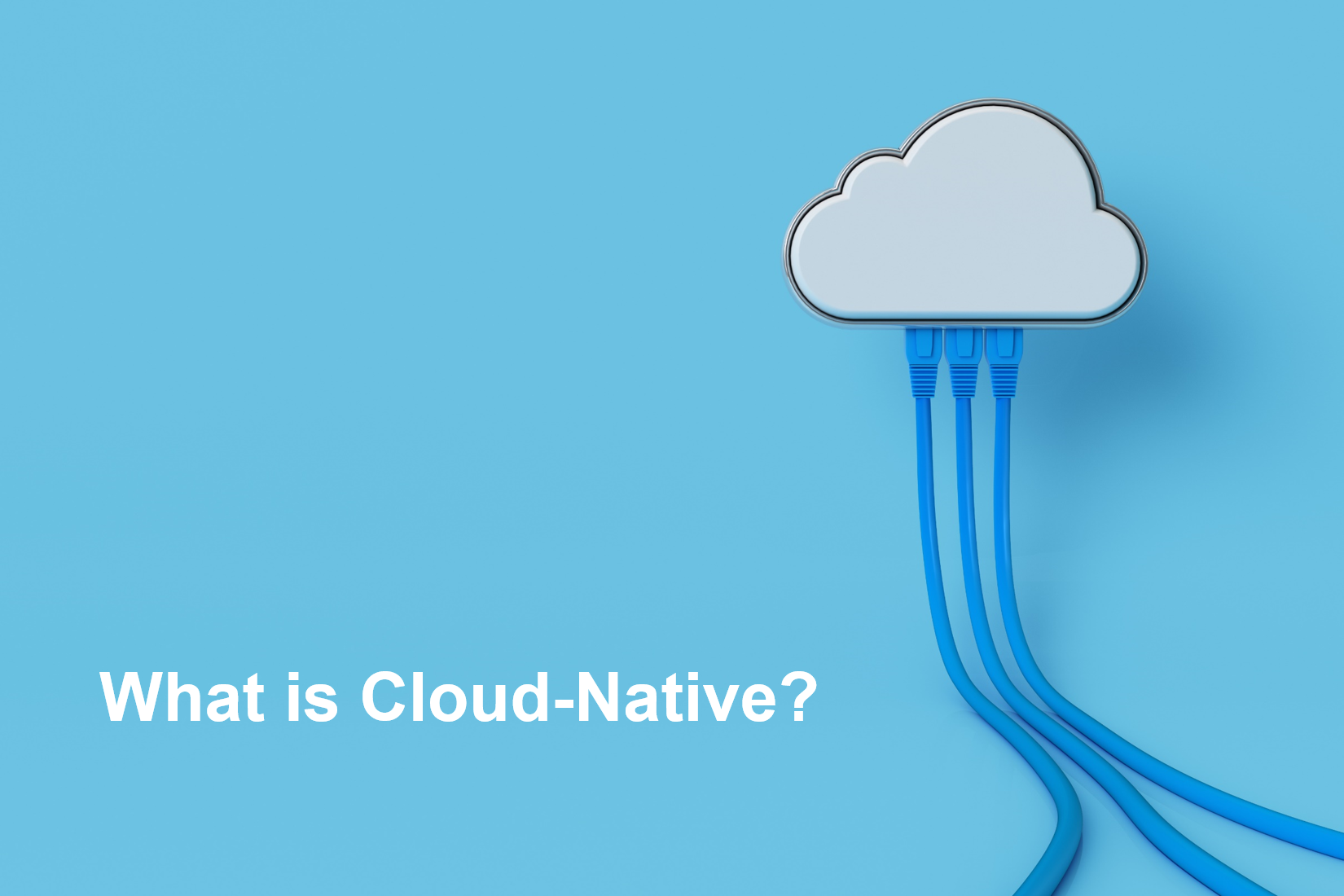 What is cloud native